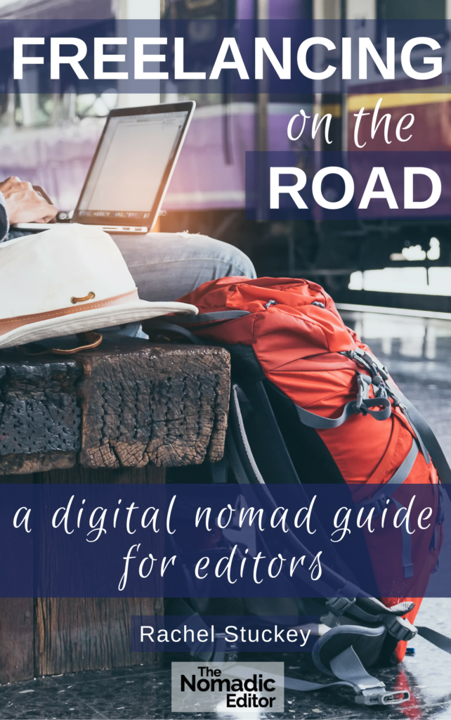 Freelancing on the Road: A Digital Nomad Guide for Editors